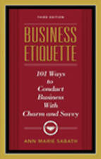 Business Etiquette 101 Ways to Conduct Business with Charm and Savvy by Sabath,