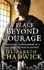 A Place Beyond Courage by Elizabeth Chadwick (Paperback, 2008)