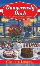 Dangerously Dark (A Chocolate Whisperer Mystery), London, Colette, Good Conditio