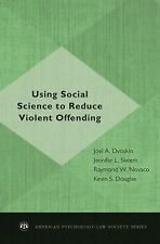 Using Social Science to Reduce Violent Offending (2011, Hardcover)