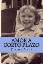 Amor a Corto Plazo : Cuentos Cortos y Poesía by Dinora Vros (2014, Paperback)