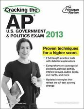 Cracking the AP U.S. Government and Politics Exam, 2013 Edition (College Tes..