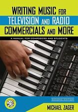 Writing Music for Television and Radio Commercials (and more): A Manual for Comp