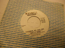 Ben E King Goodbye My Old Gal/Same 45 RPM Maxwell Records EX promo
