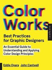 Best Practices for Graphic Designers, Color Works: Right Ways of Applying Color