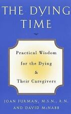The Dying Time: Practical Wisdom for the Dying & Their Caregivers, McNabb, David