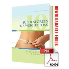 10 Super Secrets for Weight Loss PDF ebook Dr. Edward F. Group III DC, NP, DACBN