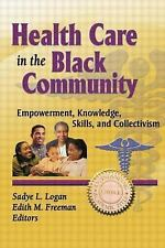 Health Care in the Black Community: Empowerment, Knowledge, Skills, and Collecti