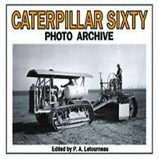 Photo Archive: Caterpillar Sixty Photo Archive by P. A. Letourneau (1993,...