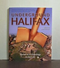 Underground Halifax,  Stories of Archaeology in the City, Nova Scotia