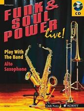 Funk and Soul Power Live!: Play with the Band - Alto Sax Edition, Dechert, Gerno