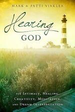Hearing God : For Intimacy, Healing, Creativity, Meditation, and Dream...