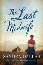 The Last Midwife : A Novel by Sandra Dallas (2016, Paperback)