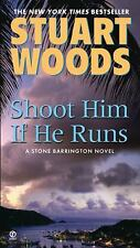 A Stone Barrington Novel: Shoot Him If He Runs 14 by Stuart Woods (2008,...