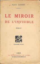 Alex Coutet . LE MIROIR DE L' INVISIBLE . Edition brochée 1921 .