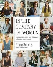 In the Company of Women: Inspiration and Advice from over 100 Makers, Artists, a