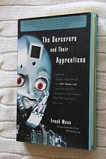 The Sorcerers and Their Apprentices: How the Digital Magicians of the MIT...