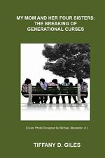 My Mom and Her Four Sisters: the Breaking of Generational Curses by Tiffany...