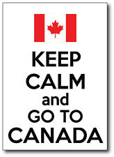 KEEP CALM AND GO TO CANADA - Canadian / Maple Leaf  Vinyl Sticker 14.5cm x 20 cm