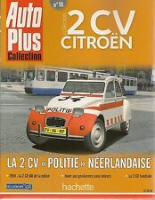 AUTO PLUS COLLECTION 2CV CITROEN N°16 2CV POLITIE HOLLANDAISE 2CV AU POLICE