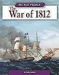 The War of 1812 (We the People: Expansion and Reform)