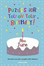 Puzzles for You on Your Birthday - 16th June by Clarity Media (2014, Paperback)