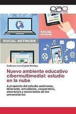 Nuevo Ambiente Educativo Cibermultimedial : Estudio en la Nube by Zapata...