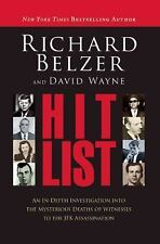 The Hit List : An in-Depth Investigation into the Mysterious Deaths of...