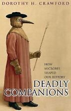 Deadly Companions: How Microbes Shaped Our History-ExLibrary