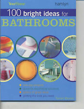 """Your Home"" 100 Bright Ideas for Bathrooms: Change the Look of Your Home in a Da"
