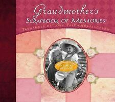 Grandmother's Scrapbook of Memories: Treasures Of Love, Faith And Reflection