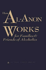How Al-Anon Works for Families and friends of Alcoholics by Al Anon Groups NEW