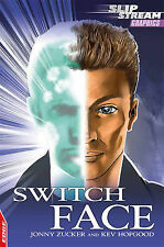 Zucker, Jonny Switch Face (EDGE: Slipstream Graphic Fiction Level 1) Very Good B