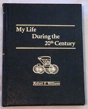 My Life During the 20th Century by Robert F. Williams