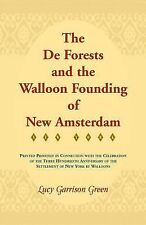 The de Forests and the Walloon Founding of New Amsterdam by Lucy Garrison...