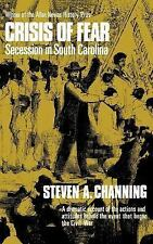 Crisis of Fear : Secession in South Carolina by Steven A. Channing (1974,...