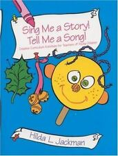 Early Childhood Education: Sing Me a Story! Tell Me a Song! : Creative...