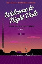 WELCOME TO NIGHT VALE A Novel by Joseph Fink (2015) NEW HB book mystery fiction