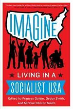 Imagine: Living in a Socialist USA, Smith, Michael, Smith, Debby, Goldin, France