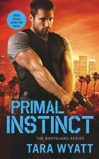 NEW Primal Instinct By Tara Wyatt Paperback Free Shipping