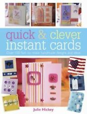 Quick & Clever Instant Cards: Over 100 Fast-to-Make Handmade Designs and Ideas,