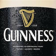 Guinness: An Official Celebration of 250 Remarkable Years: History, Ads,...