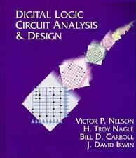 Digital Logic Circuit Analysis And Design by Victor P Nelson