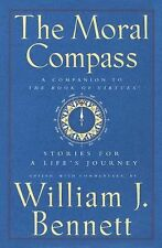 The Moral Compass : Stories for a Life's Journey by William J. Bennett: HB:  NEW