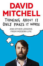 Thinking About It Only Makes It Worse: And Other, Mitchell, David, New