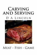 Carving and Serving by D. Lincoln (2013, Paperback)