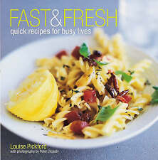 Fast and Fresh by Louise Pickford (Hardback, 2003)