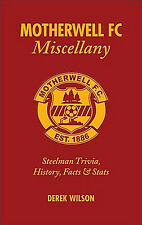 Motherwell FC Miscellany - The Steelmen Trivia, History, Facts & Statistics book