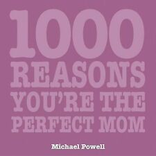 1000 Reasons You Are the Perfect Mom (1000 Hints, Tips and Ideas)-ExLibrary