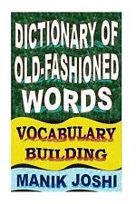 English Word Power: Dictionary of Old-Fashioned Words: Vocabulary Building by...